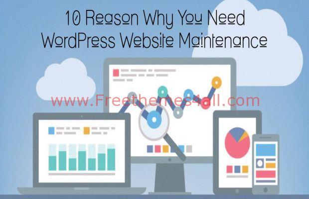 10 Reason Why You Need WordPress Website Maintenance